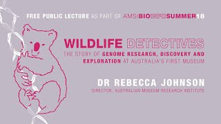 Wildlife detectives: Story of genome research, discovery and exploration at Australia's first museum