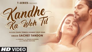 Video Kandhe Ka Woh Til - Sachet Tandon