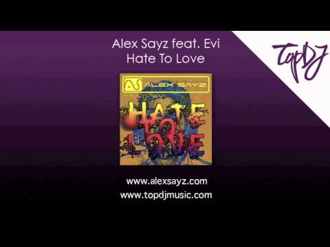Alex Sayz feat. Evi - Hate To Love (Alex Lamb Remix)