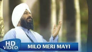 Milo Meri Mayi – Bhai Gurmej Singh Ji