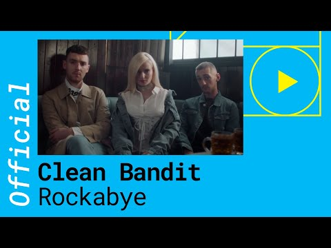 CLEAN BANDIT – ROCKABYE feat. Sean Paul & Anne Marie (Official Music Video)