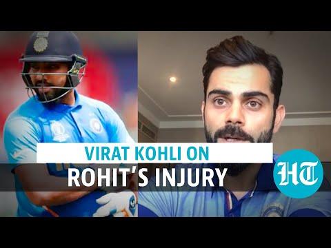 Virat Kohli speaks on Rohit Sharma's injury