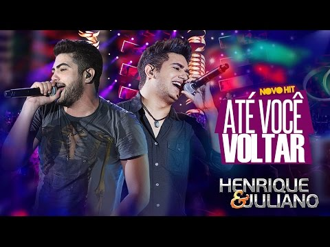 Baixar Henrique e Juliano - Até Você Voltar (DVD Ao vivo em Brasília) [Vídeo Oficial]