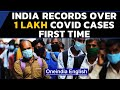 Covid-19: India reports highest ever single-day spike in cases in the entire pandemic