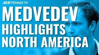Daniil Medvedev Great Shots & Best Moments in North American Hard Court Swing!