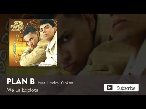 Plan B - Me La Explota ft. Daddy Yankee [Official Audio]
