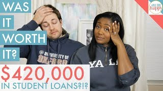 Was Our $420,000 In Student Loans Worth It ?!?