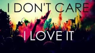 I Don't Care I love It Full Song