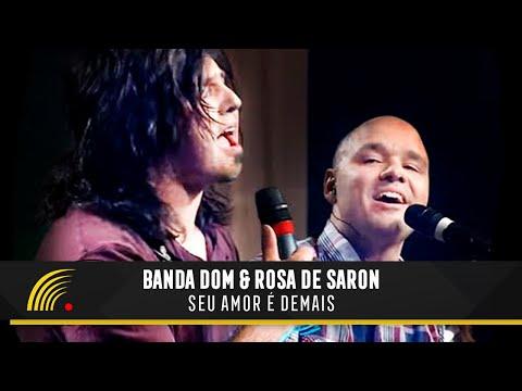 Baixar Banda DOM e Rosa de Saron - Seu Amor é Demais