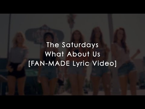 Baixar The Saturdays- What About Us (Lyrics)