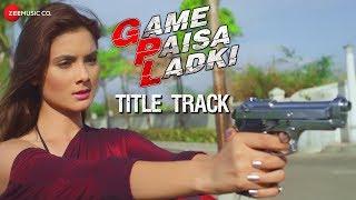 Game Paisa Ladki Title Track