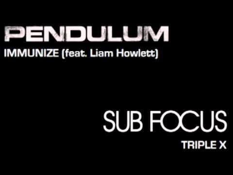 Pendulum vs. Sub Focus - Immunize & Triple X
