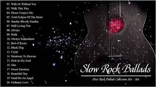 Best Slow Rock Ballads - U2, Dire Straits, Aerosmith, Bon Jovi, Scorpions, Led Zeppelin