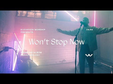 Won't Stop Now (Paradoxology) | Official Music Video | Elevation Worship