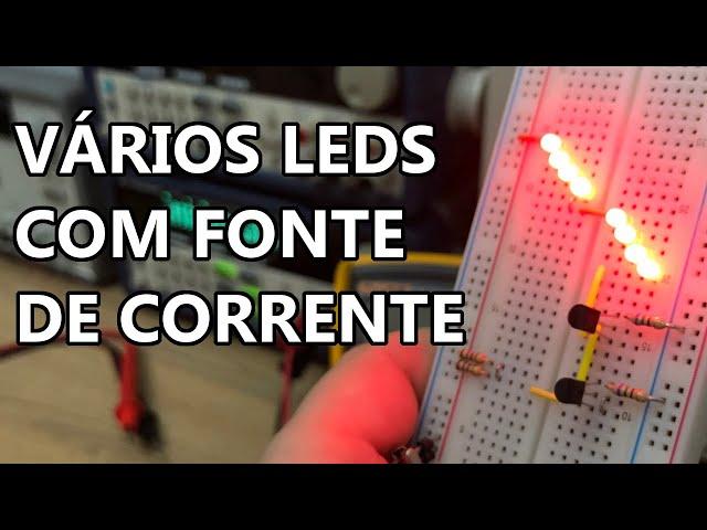 DICA INCRÍVEL: LIGUE VÁRIOS LEDs COM FONTE DE CORRENTE