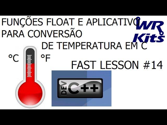 FUNÇÕES FLOAT E APLICATIVO PARA CONVERSÃO DE TEMPERATURA EM C | Fast Lesson #14