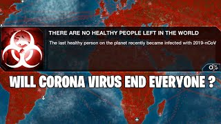 Will the Corona Virus End Everyone's Lives According to Plague Inc ?