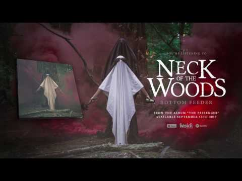 NECK OF THE WOODS - Bottom Feeder (Official HD Audio - Basick Records)