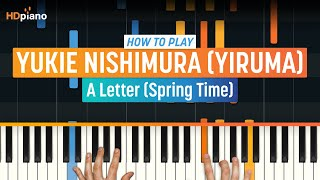 "How To Play ""A Letter (Spring Time)"" by Yukie Nishimura (Yiruma) 