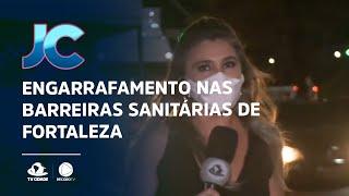 Engarrafamento nas barreiras sanitárias de Fortaleza