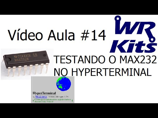 TESTANDO O MAX232 NO HYPERTERMINAL - Vídeo Aula #14