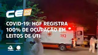 COVID-19: HGF registra 100% de ocupação em leitos de UTI e enfermaria