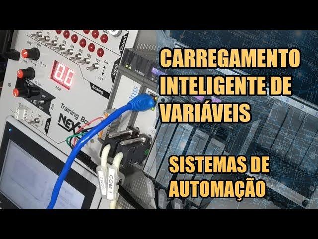 CARREGAMENTO INTELIGENTE DE VARIÁVEIS NO CLP NEXTO | Sistemas de Automação #015