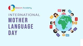Celebrating International Mother Language Week(22nd-26th Feb) at Beacon