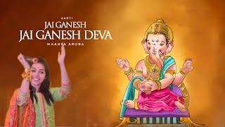 Jai Ganesh Deva - Ganpati Aarti | Maanya Arora