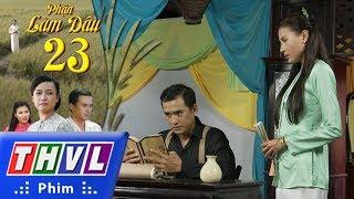 THVL | Phận Làm Dâu - Tập 23