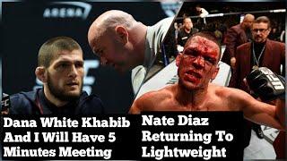 Dana White Updates On Khabib Meeting| Nate Diaz Returning To Lightweight| UFC Latest News
