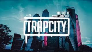 Prismo  ft. Billlyracxx - You Got It