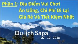Kinh Nghiệm Du Lịch Sapa Tự Túc 2019 | 2 Ngày 1 Đêm | Phần 1 | Sapa Travel Vietnam |