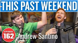Andrew Santino   This Past Weekend w/ Theo Von #162