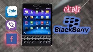 Hướng dẫn cài đặt Zalo Viber Facebook cho Blackberry passport và BOS 10