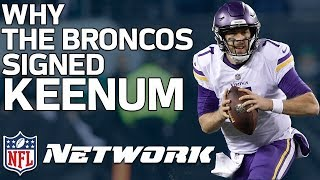 Why the Broncos Signed Case Keenum | Film Review | NFL Network