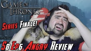 Game of Thrones Season 8 Episode 6 - Angry Review