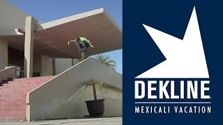 Dekline's Mexicali Vacation