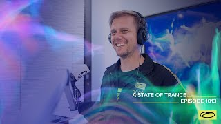 A State Of Trance Episode 1013 [@A State Of Trance ]