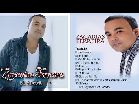 Zacarias Ferreira- El Amor 2017 Album Completo