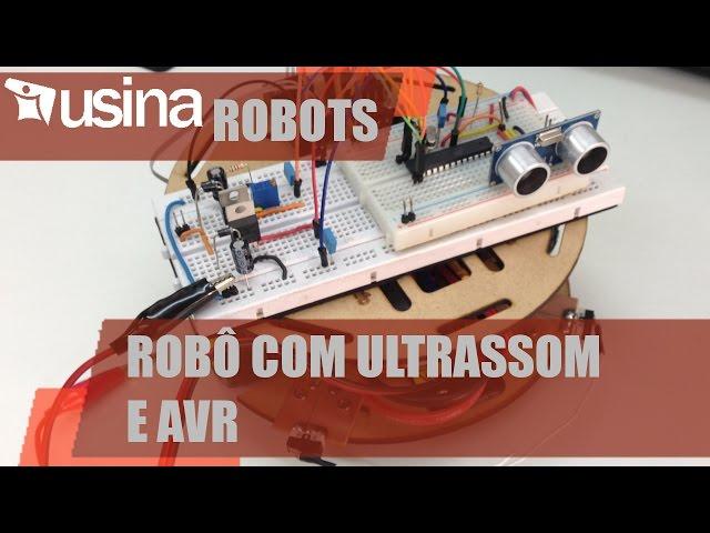 ROBÔ COM ULTRASSOM E AVR | Usina Robots #024