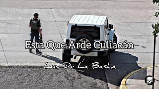 Esta Que Arde Culiacán - Los De La Basha