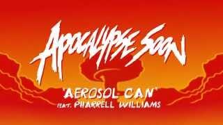 Aerosol Can (feat. Pharrell Williams)