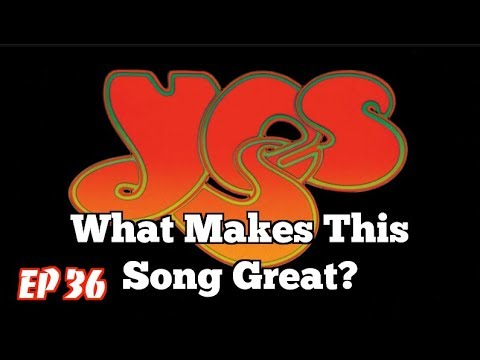 What Makes This Song Great? Ep.36 YES