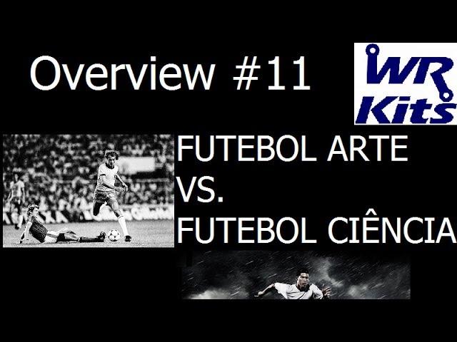 FUTEBOL ARTE VS. FUTEBOL CIÊNCIA - Overview #11
