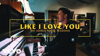 Like I Love You (The Lonely Piano Session)