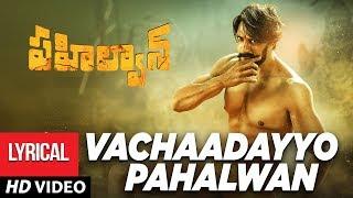 Vachaadayyo 'Pahalwan' Theme Telugu Video Song- Kichcha Su..