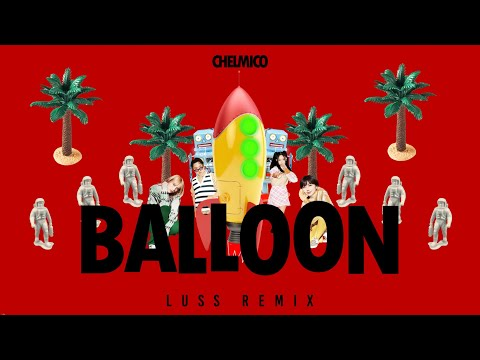 chelmico - Balloon (LUSS remix)【Official Visualizer】