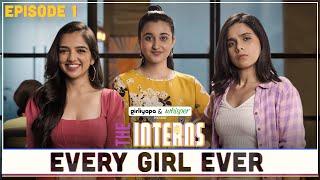 The Interns   Episode 1 - Every Girl Ever   Girliyapa Originals