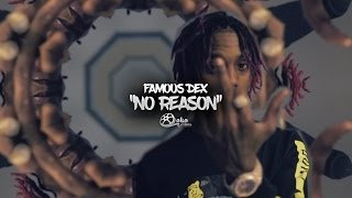 famous-dex-no-reason-official-music-video.jpg
